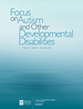 Focus on Autism and Other Developmental Disabilities (FOCUS)